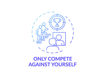 Only compete against yourself blue gradient concept icon preview picture